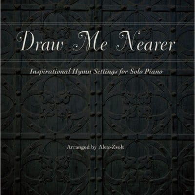 Draw Me Nearer (Piano Book)