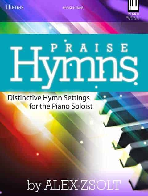 Praise Hymns Piano Book by Alex Zsolt