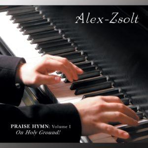 Praise Hymn Volume 1 by Alex-Zsolt