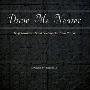 Draw Me Nearer by Alex Zsolt